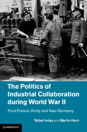 The Politics of Industrial Collaboration during World War II