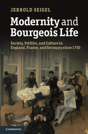 'Modernity and Bourgeois Life' by Jerrold Seigel - Cambridge University Press