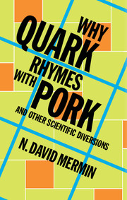 Why Quark Rhymes with Pork