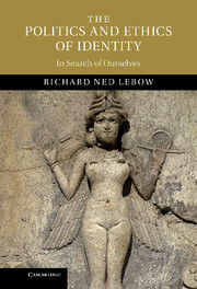 The Politics and Ethics of Identity