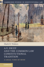 A.V. Dicey and the Common Law Constitutional Tradition