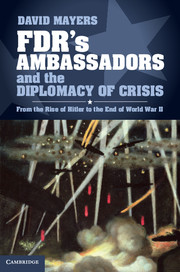 FDR's Ambassadors and the Diplomacy of Crisis