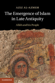 The Emergence of Islam in Late Antiquity