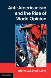 Anti-Americanism and the Rise of World Opinion