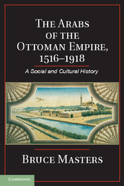 The Arabs of the Ottoman Empire, 1516–1918