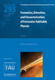 Formation, Detection, and Characterization of Extrasolar Habitable Planets (IAU S293)