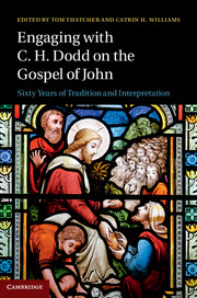 Engaging with C. H. Dodd on the Gospel of John