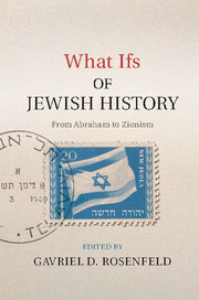 What Ifs of Jewish History
