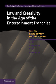 Law and Creativity in the Age of the Entertainment Franchise