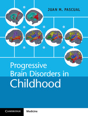Progressive Brain Disorders in Childhood