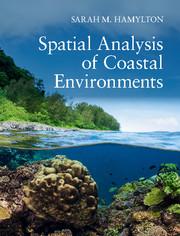 Spatial Analysis of Coastal Environments by Sarah M  Hamylton