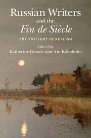 Russian Writers and the Fin de Siècle