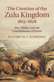 The Creation of the Zulu Kingdom, 1815–1828