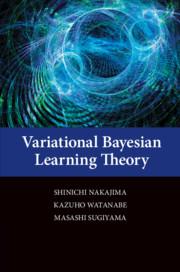 Variational Bayesian Learning Theory by Shinichi Nakajima