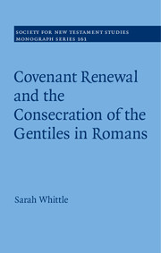 Covenant Renewal and the Consecration of the Gentiles in Romans