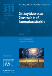 Galaxy Masses as Constraints of Formation Models (IAU S311)