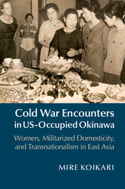 Cold War Encounters in US-Occupied Okinawa