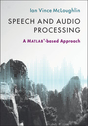 Speech and Audio Processing by Ian Vince McLoughlin