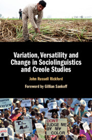 Variation, Versatility and Change in Sociolinguistics and Creole Studies