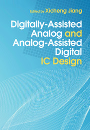 Digitally-Assisted Analog and Analog-Assisted Digital IC Design
