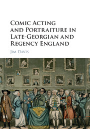 Comic Acting and Portraiture in Late-Georgian and Regency England