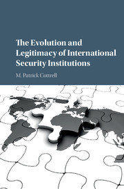 The Evolution and Legitimacy of International Security Institutions
