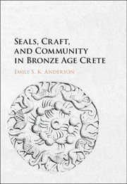 Seals, Craft, and Community in Bronze Age Crete