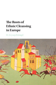 The Roots of Ethnic Cleansing in Europe