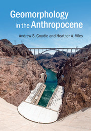 Geomorphology In The Anthropocene By Andrew S Goudie