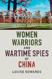 Women Warriors and Wartime Spies of China