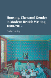 Housing, Class and Gender in Modern British Writing, 1880–2012
