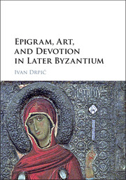 Epigram, Art, and Devotion in Later Byzantium