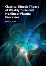Classical Kinetic Theory of Weakly Turbulent Nonlinear Plasma Processes