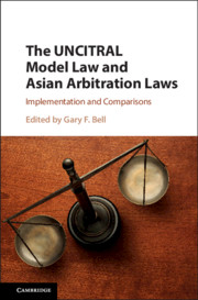 The UNCITRAL Model Law and Asian Arbitration Laws