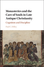 Monasteries and the Care of Souls in Late Antique Christianity
