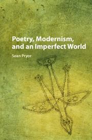 Poetry, Modernism, and an Imperfect World