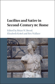 Lucilius And Satire In Second Century Bc Rome Edited By Brian W Breed