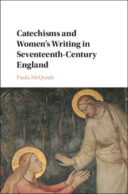Catechisms and Women's Writing in Seventeenth-Century England