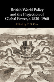 British World Policy and the Projection of Global Power, c.1830–1960