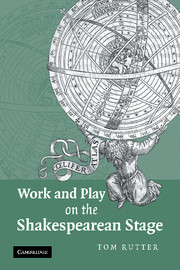 Work and Play on the Shakespearean Stage