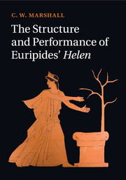 The Structure and Performance of Euripides' <I>Helen</I>