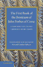 The First Book of the Irenicum of John Forbes of Corse