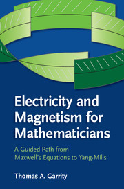 Electricity and magnetism mathematicians guided path maxwells equations  yangmills | Mathematical physics