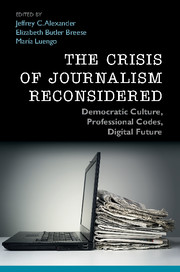The Crisis of Journalism Reconsidered