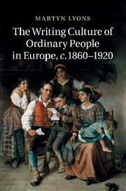 The Writing Culture of Ordinary People in Europe, c.1860–1920