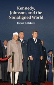 Kennedy, Johnson, and the Nonaligned World