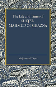 The Life and Times of Sultan Mahmud of Ghazna