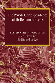 The Private Correspondence of Sir Benjamin Keene, K.B.