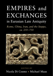Empires and Exchanges in Eurasian Late Antiquity