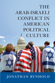 The Arab-Israeli Conflict in American Political Culture